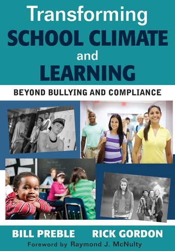 Transforming School Climate and Learning - Beyond Bullying and Compliance ebook by Rick M. Gordon,William K. Preble