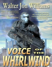 Voice of the Whirlwind ebook by Walter Jon Williams