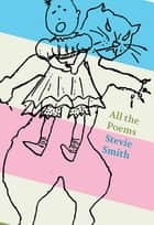 All The Poems: Stevie Smith ebook by Stevie Smith, Will May