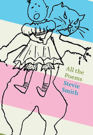 All The Poems: Stevie Smith ebook by Stevie Smith