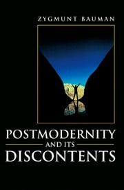 Postmodernity and its Discontents ebook by Zygmunt Bauman