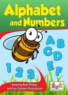 Alphabet and Numbers ebook by Children's Early Learning