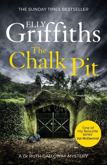 The Chalk Pit - The Dr Ruth Galloway Mysteries 9 ebook by Elly Griffiths