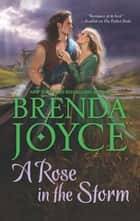 A Rose in the Storm (Mills & Boon M&B) ebook by Brenda Joyce