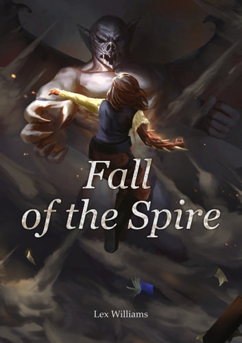 Fall of the Spire ebook by Lex Williams