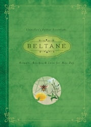 Beltane - Rituals, Recipes & Lore for May Day ebook by Llewellyn,Melanie Marquis
