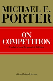 On Competition ebook by Michael E. Porter