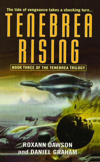 Tenebrea Rising ebook by Roxann Dawson,Daniel Graham