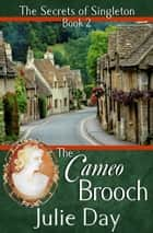 The Cameo Brooch ebook by Julie Day