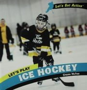 Let's Play Ice Hockey ebook by McFee, Shane