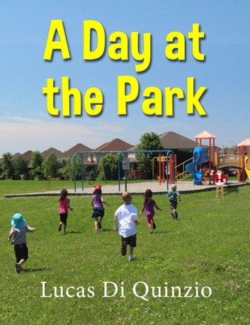 A Day at the Park ebook by Lucas Di Quinzio