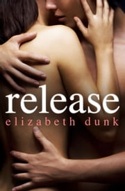 Release ebook by Elizabeth Dunk