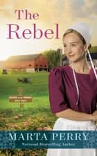 The Rebel ebook by Marta Perry