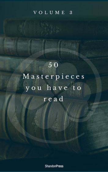 50 Masterpieces you have to read before you die vol: 3 (Shandon Press) ebook by Lewis Carroll,Mark Twain,Rudyard Kipling,Victor Hugo,Jane Austen,Jules Verne,Oscar Wilde,Arthur Conan Doyle,h.p Lovecraft,g.k Chesterton