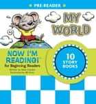 Now I'm Reading! Pre-Reader: My World ebook by