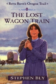 The Lost Wagon Train ebook by Stephen Bly