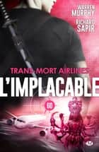 Trans-mort airlines - L'Implacable, T60 ebook by Richard Sapir, Warren Murphy