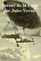 Autour de la Lune (in the original French) ebook by Jules Verne