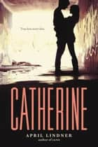 Catherine ebook by April Lindner