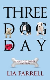 Three Dog Day ebook by Lia Farrell
