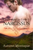 Narcissus ebook by Autumn Montague