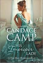 His Improper Lady - A Historical Romance ebook by Candace Camp