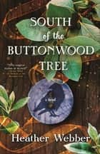 South of the Buttonwood Tree ebook by Heather Webber