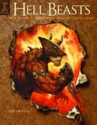 Hell Beasts: How to Draw Grotesque Fantasy Creatures ebook by Jim Pavelec