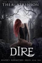 Dire ebook by Thea Atkinson