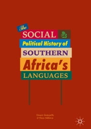The Social and Political History of Southern Africa's Languages ebook by Tomasz Kamusella, Finex Ndhlovu