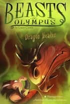 Dragon Healer #4 ebook by Lucy Coats, Brett Bean