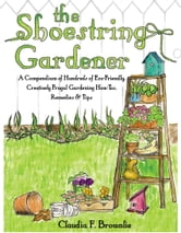 The Shoestring Gardener ebook by Claudia Brownlie