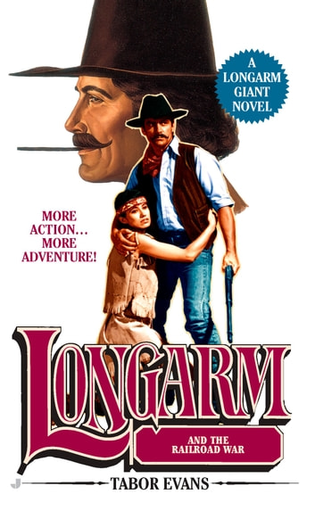 Longarm Giant 29 - Longarm and the Railroad War ebook by Tabor Evans