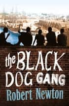 The Black Dog Gang ebook by