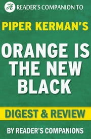 Orange is the New Black by Piper Kerman | Digest & Review ebook by Reader's Companions