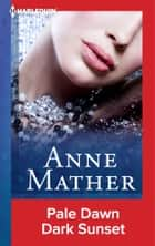 Pale Dawn Dark Sunset ebook by Anne Mather