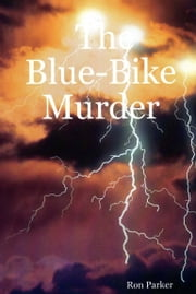 The Blue-Bike Murder ebook by Ron Parker