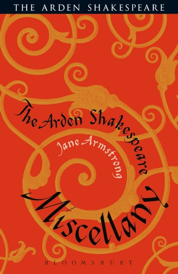 The Arden Shakespeare Miscellany ebook by Jane Armstrong