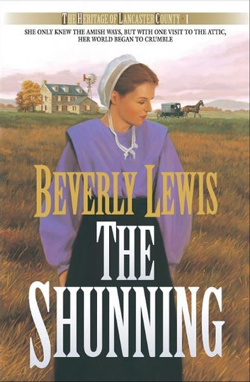 Shunning, The (Heritage of Lancaster County Book #1) ebook by Beverly Lewis