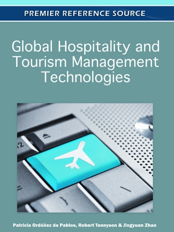 Global Hospitality and Tourism Management Technologies ebook by
