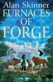 Furnaces of Forge ebook by Alan Skinner