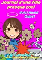 Journal d'une fille presque cool Voici Maddi Oups! ebook by Bill Campbell