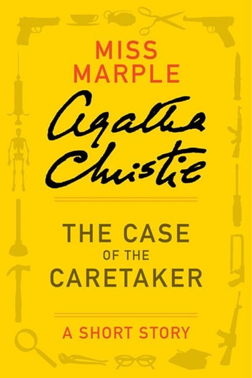 The Case of the Caretaker ebook by Agatha Christie