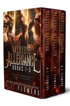 Valkyrie Allegiance Boxed Set - Books 1-3 ebook by A.J. Flowers