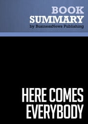Summary: Here Comes Everybody - Clay Shirky ebook by BusinessNews Publishing