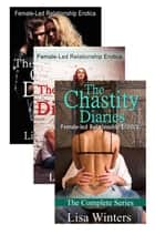 The Chastity Diaries The Complete Series ebook by Lisa Winters