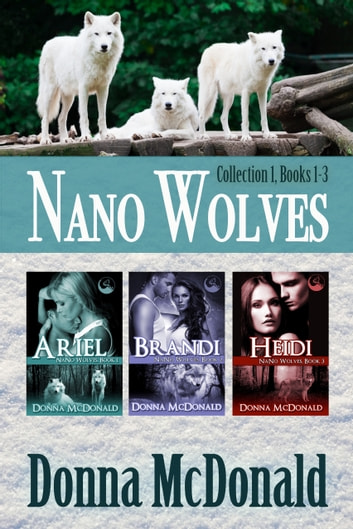 Nano Wolves: Collection 1, Books 1-3 ebook by Donna McDonald