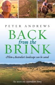 Back from the Brink - How Australia's Landscape Can Be Saved ebook by Peter Andrews