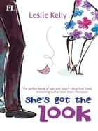 She's Got the Look ebook by Leslie Kelly