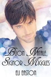 Buon Natale, Signor Miggles Ebook di Eli Easton